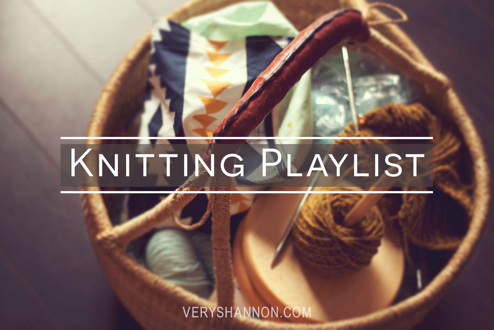 Knitting Music  Playlist || VeryShannon.com #music #knitting
