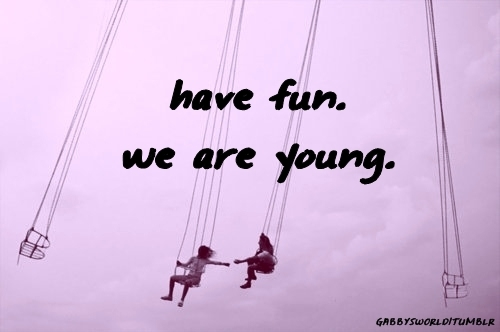 Have-fun-we-are-young.png