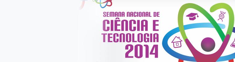 Semana Nacional de Ciência e Tecnologia 2014