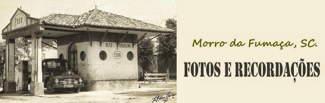 Morro da Fumaça, SC. Fotos e Recordações