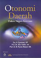 http://ajibayustore.blogspot.com  Judul : OTONOMI DAERAH DALAM NEGARA KESATUAN Pengarang : Drs. H. Syaukani, HR, dkk Penerbit : Pustaka pelajar