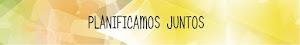 PLANIFICAMOS JUNTOS
