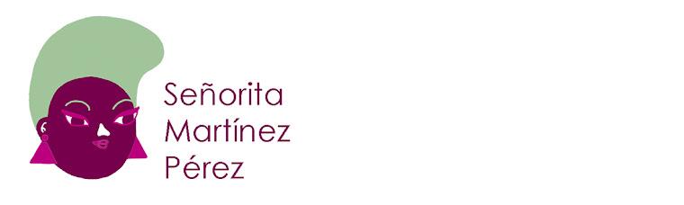 Señorita Martínez Pérez