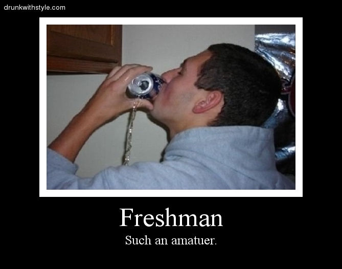stupid freshman