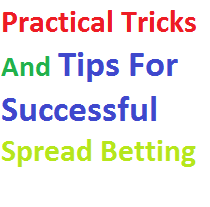 Practical Tricks And Tips For Successful Spread Betting