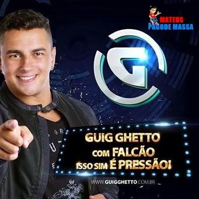 GUIG+GHETTHO+! Guig Ghetto   Verão 2014