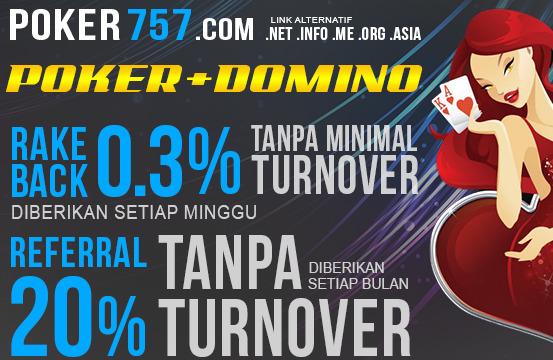 Poker757.net Agen Judi Poker Domino 99 Online dengan Bonus CashBack 0,3% dan Bonus Referral 20%