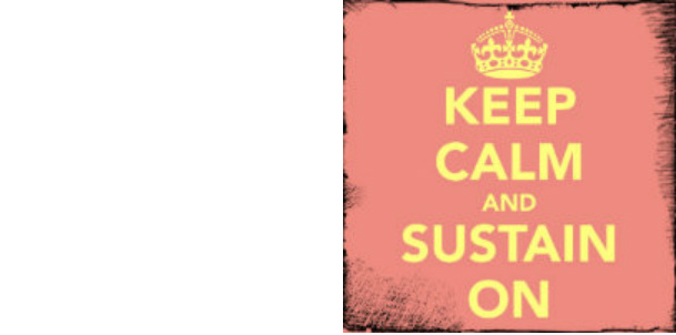 Keep Calm and Sustain On
