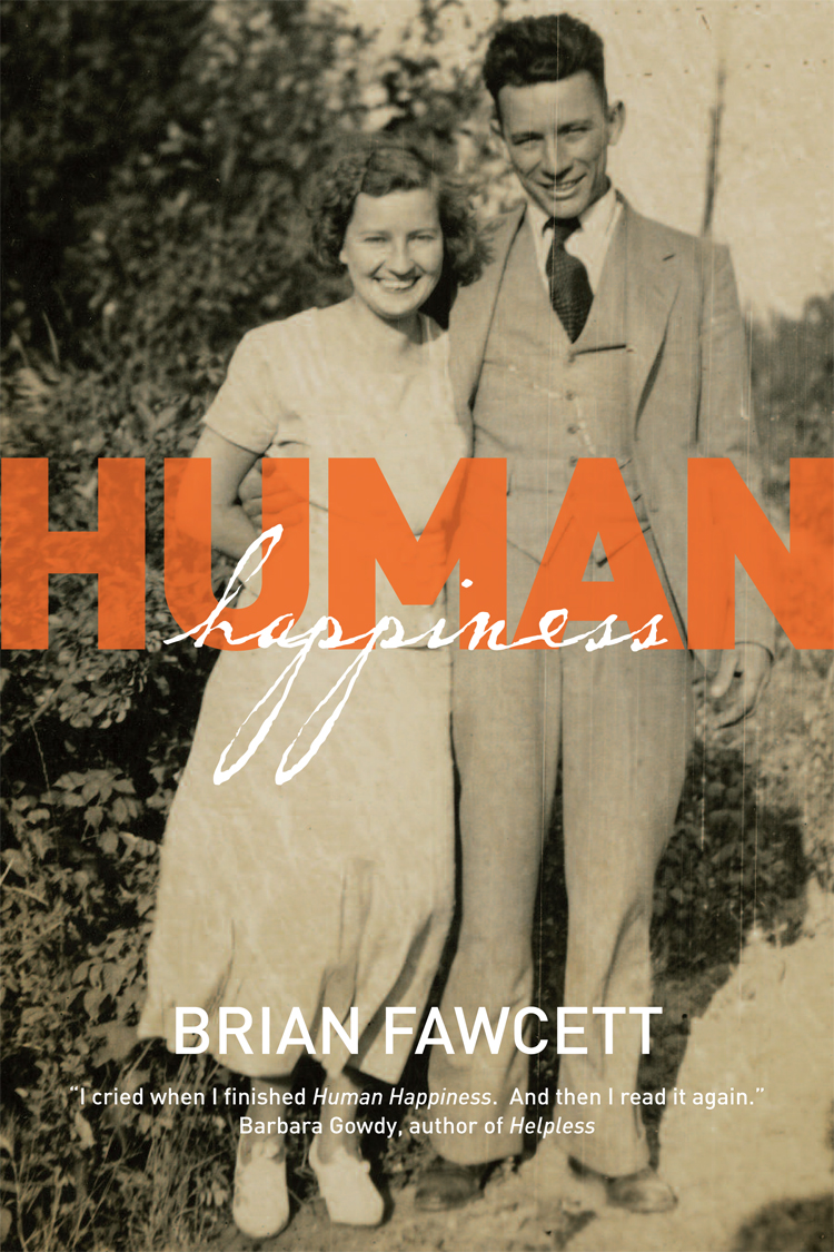 Rob mclennans blog 04012012 05012012 nearly a decade in the making is award winning toronto writer brian fawcetts courageous memoir of his late parents human happiness toronto on thomas fandeluxe Gallery