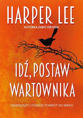 """""""Idź, postaw wartownika"""" Harper Lee"""