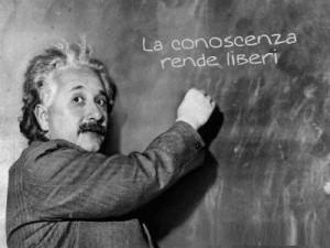 La conoscenza rende liberi (cit. Einstein)