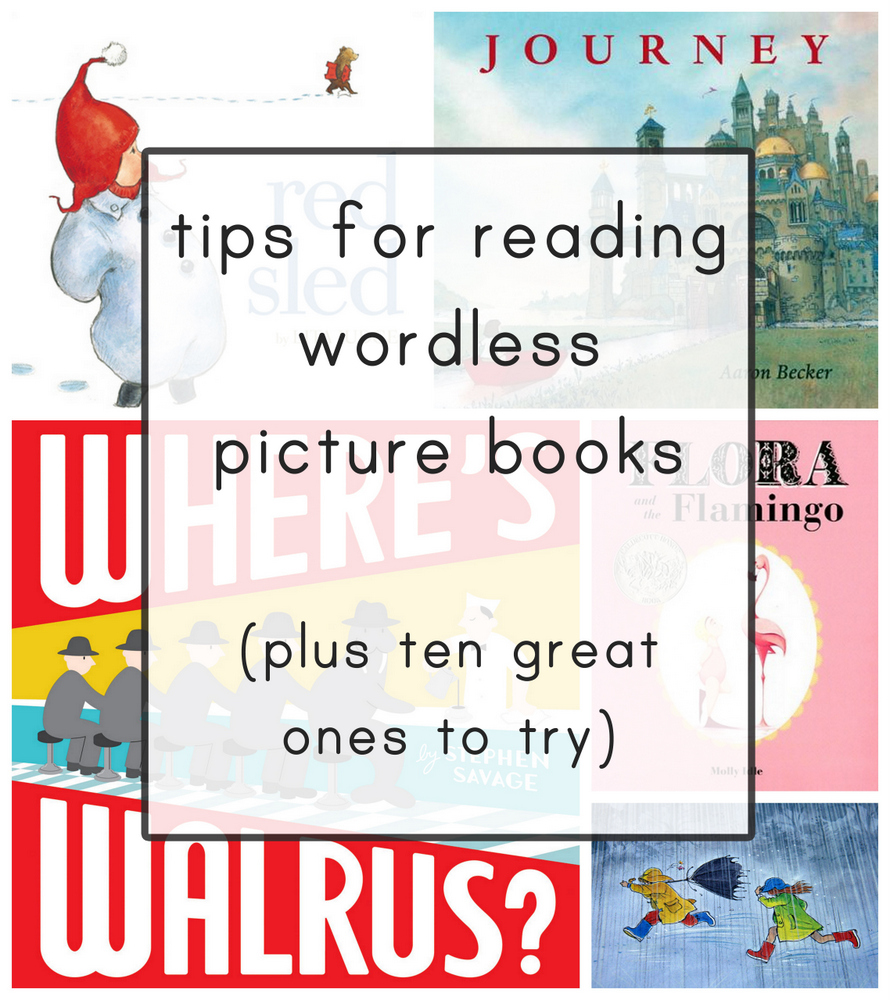 Tips for Reading Wordless Books (and 10 of My Favorite Wordless Books!)