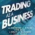Trading as a Business: The Methods and Rules