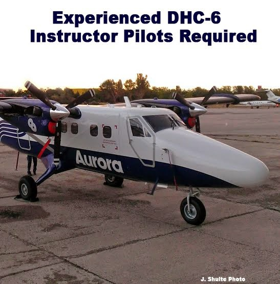Aurora Airlines is looking for two experienced DHC-6 instructor pilots
