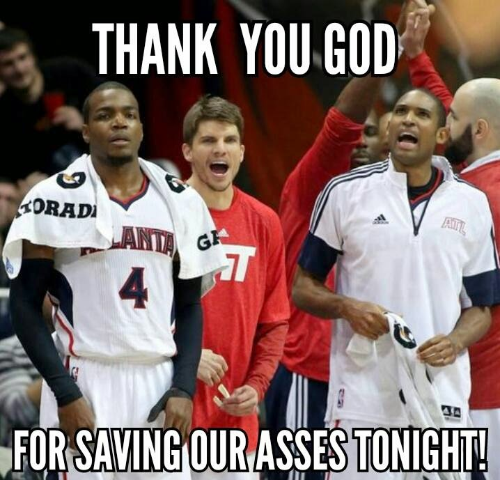 thank you god for saving our asses tonight! #nba #atlanta #AtlantaHawks #Hawks