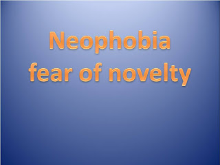 Neophobia, fear of novelty