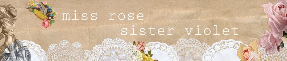 Miss Rose Sister Violet
