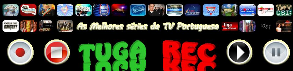 TUGA REC - As melhores séries da tv portuguesa...