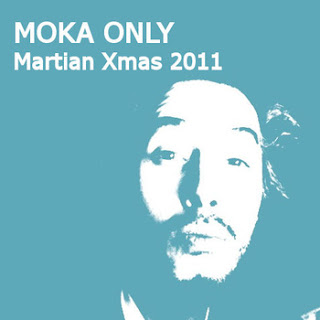 Moka Only Martian Xmas 2011