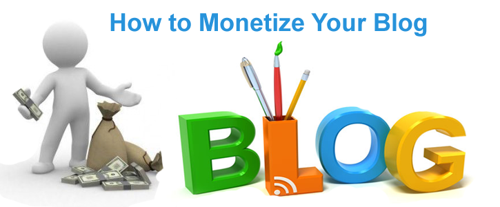 6 Top Ways To Monetize Your Blog And Make Money