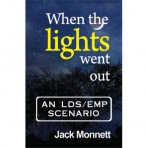 When The Lights Went Out, EMP Scenario, by Jack Monnett, 2011