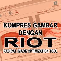 Kompres Ukuran Gambar di Blog Dengan RIOT