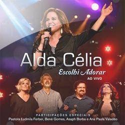 Alda Célia - Escolhi Adorar Ao Vivo 2012