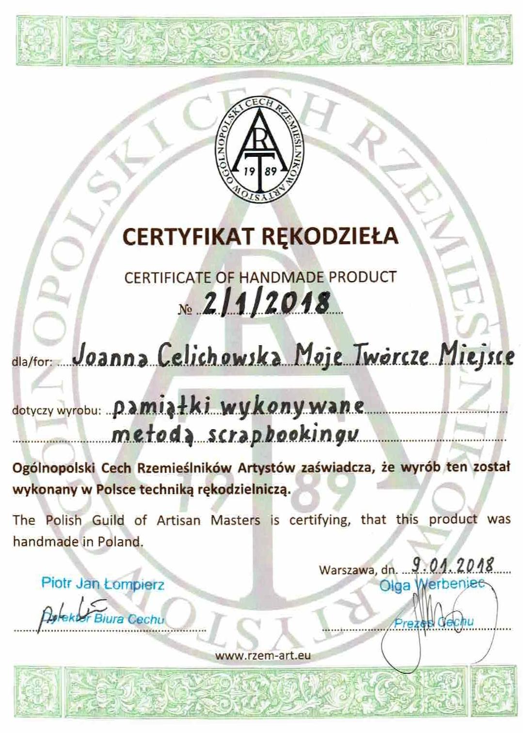 jakość wykonania poświadczona certyfikatem Ogólnopolskiego Cechu Rzemieślników Artystów