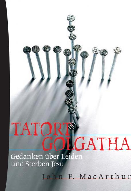 John MacArthur-Tatort Golgatha-