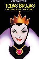 """Nuevo libro de Ana  von Rebeur!!! """" Todas Brujas: Las ventajas de ser mala"""""""