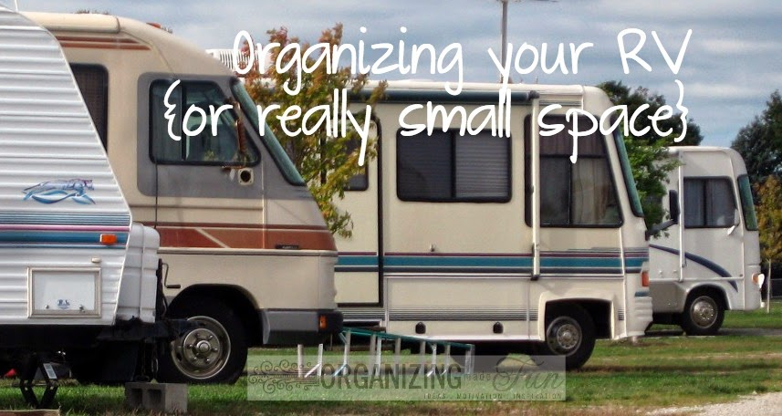 Organizing for your RV or really small space:: OrganizingMadeFun.com