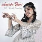 Amanda Homi: Till I Reach Bombay
