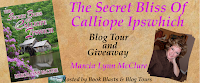 THE SECRET BLISS OF CALLIOPE IPSWICH Blog Tour & Giveaway