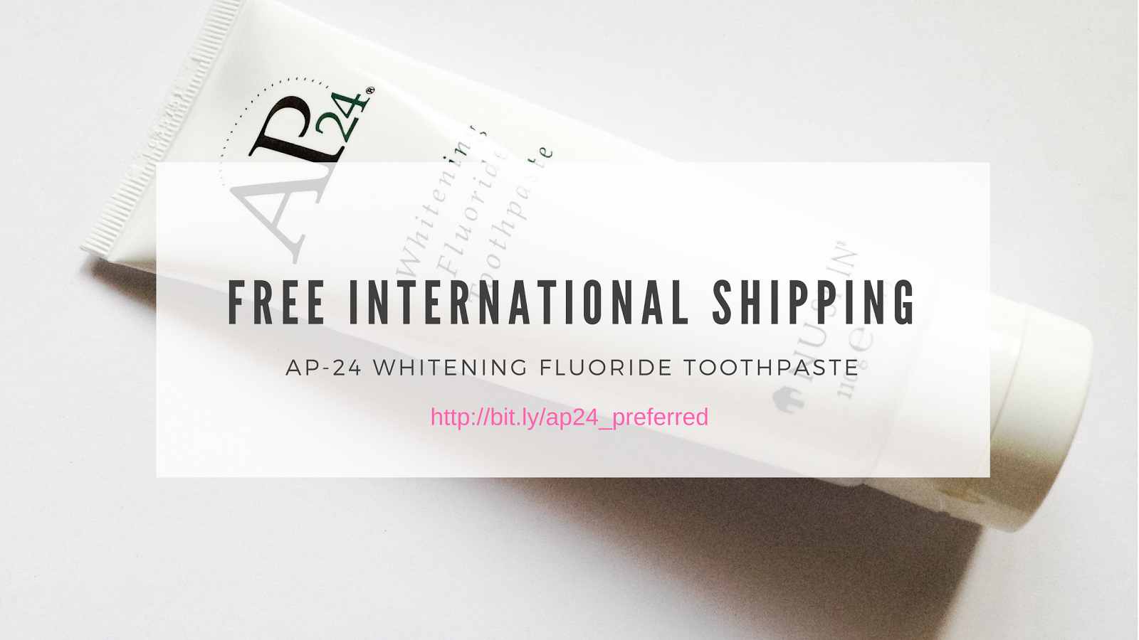 AP24 Whitening Fluoride Toothpaste Free International Shipping: How ...