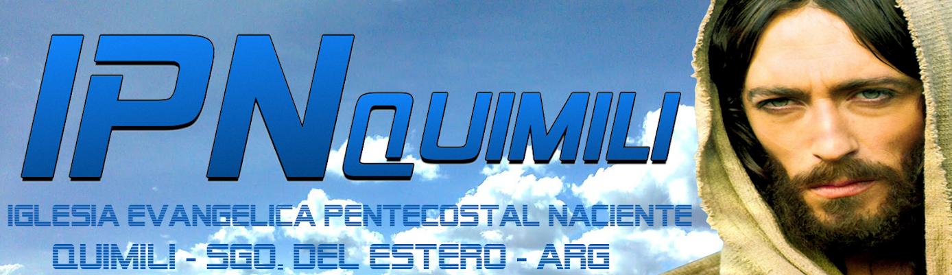 Iglesia Evangelica Pentecostal Naciente Quimilí