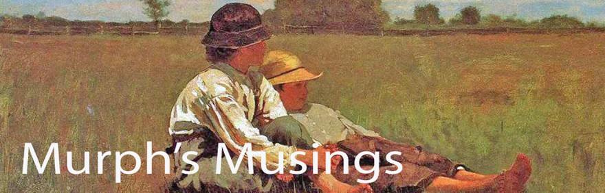 Murph's Musings