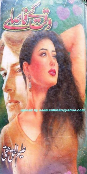 Free download Waqt ke fasley novel by Aleem Ul Haq Haqi pdf, Online reading.