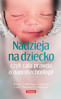 """Tomasz P. Terlikowski - """"Nadzieja na dziecko, czyli cała prawda o naprotechnologii"""""""