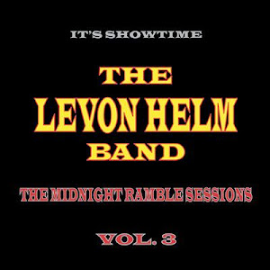 The Levon Helm Band – The Midnight Ramble Sessions Vol. 3 (2014)