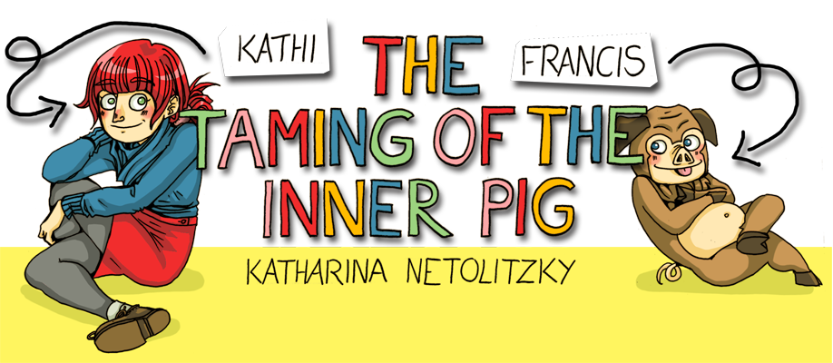The taming of the inner pig