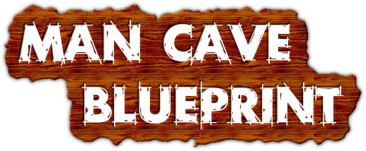 Man Cave Blueprint