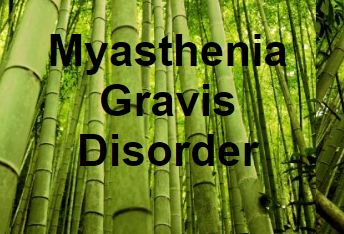<b>Myasthenia Gravis Disorder</b>