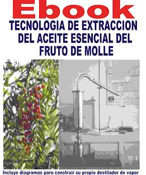 Ebook Tecnología de extracción de aceite esencial del fruto de  Molle o Pirul o California P. Tree