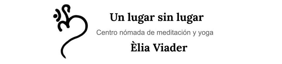 Èlia Viader, Un lugar sin lugar