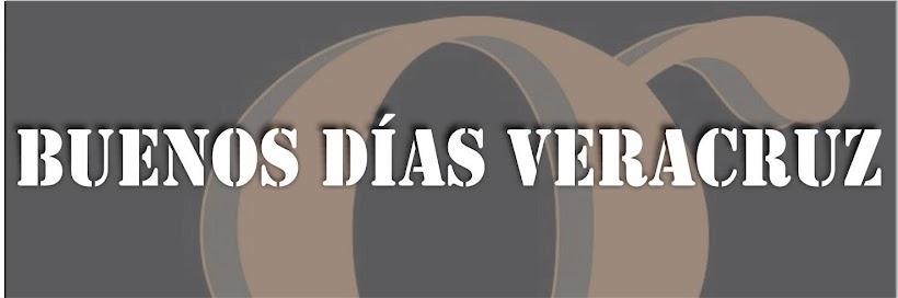 BUENOS DÍAS VERACRUZ
