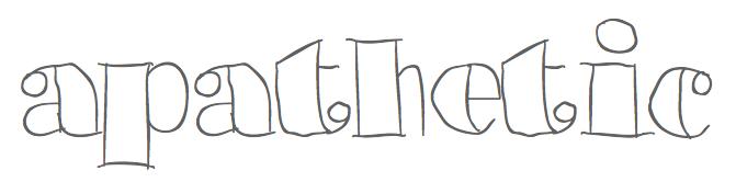 apathetic ~