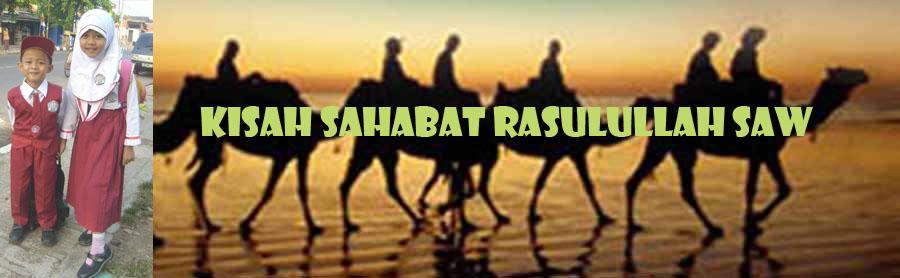 Kisah Sahabat Nabi Muhammad SAW