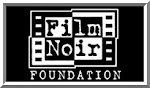The Film Noir Foundation...In order to visit the FNF