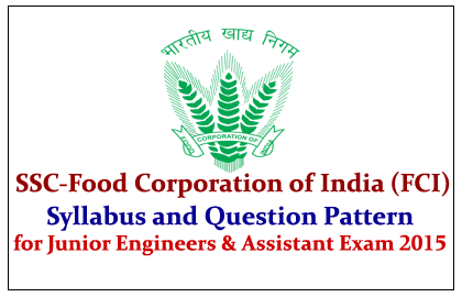 SSC-Food Corporation of India (FCI) Syllabus and Question Pattern