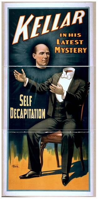 circus, classic posters, free download, graphic design, magic, movies, retro prints, theater, vintage, vintage posters, Kellar in His Latest Mystery, Self Decapitation - Vintage Magic Poster